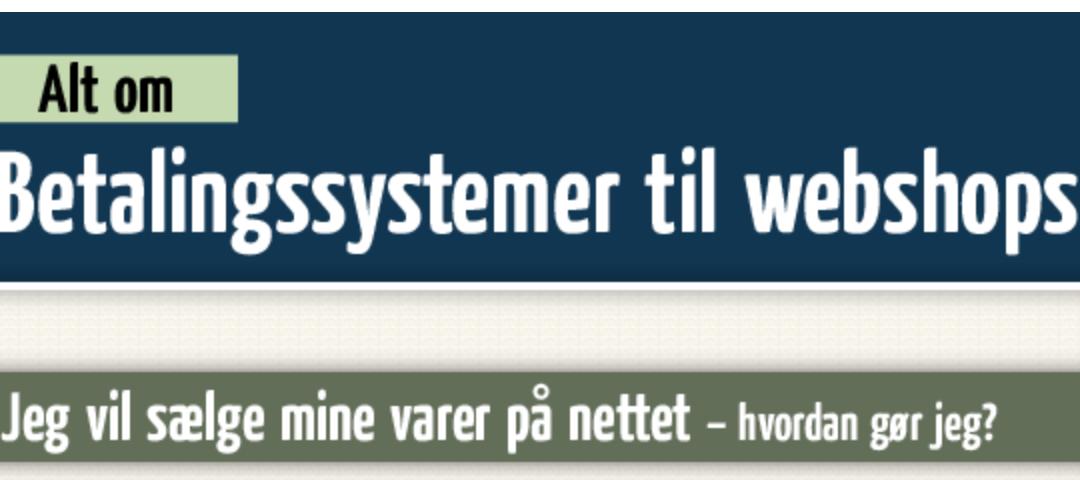 Alt om betalingssystemer til webshops